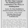 Open Lecture #1  My Other (Sign) Language: The Multilingual Signer's Contribution to the Theory of Multilingualism